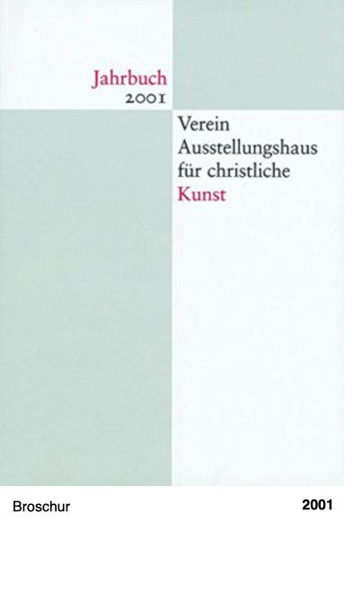 Jahrbuch 2001 - Verein Ausstellungshaus für christliche Kunst