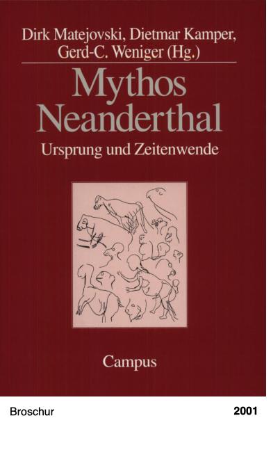 Mythos Neanderthal - Ursprung und Zeitenwende