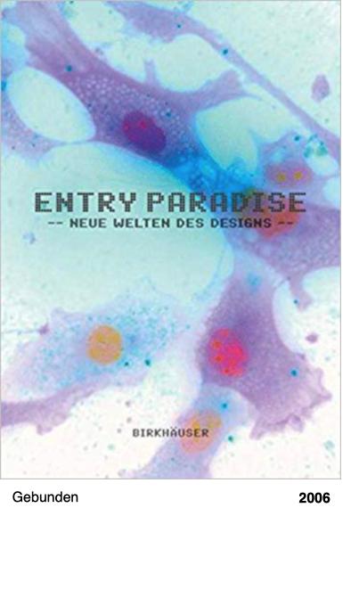 Entry Paradise. Neue Welten des Designs