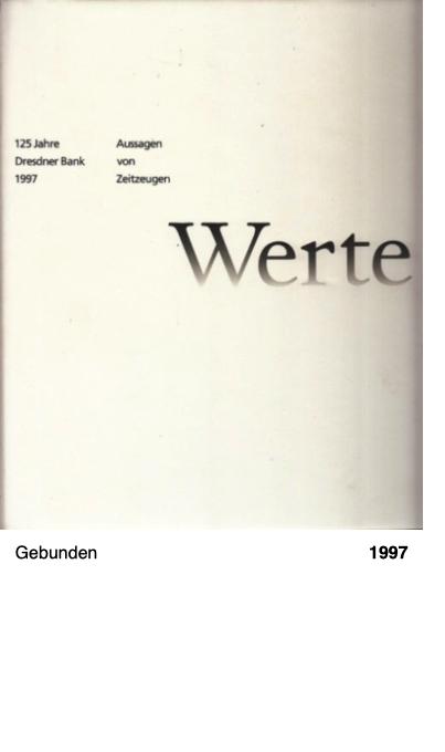 125 Jahre Dresdner Bank - Aussagen von Zeitzeugen - Werte