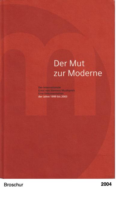 Der Mut zur Moderne - Ernst von Siemens Musikpreis