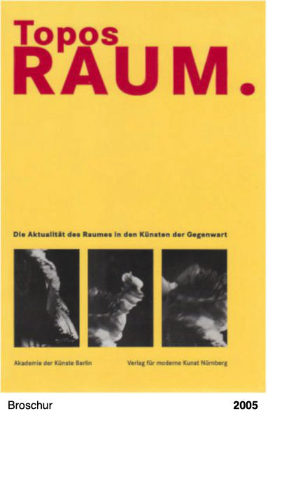 Topos RAUM. Die Aktualität des Raumes in den Künsten der Gegenwart