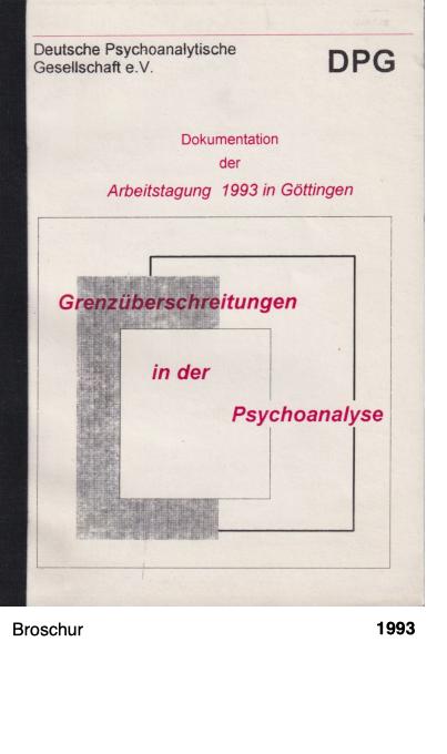 Grenzüberschreitungen in der Psychoanalyse - Dokumentation der Arbeitstagung 1993 in Göttingen