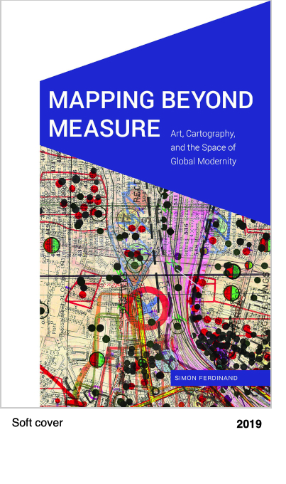 Mapping Beyond Measure - Art, Cartography, and the Space of Global Modernity