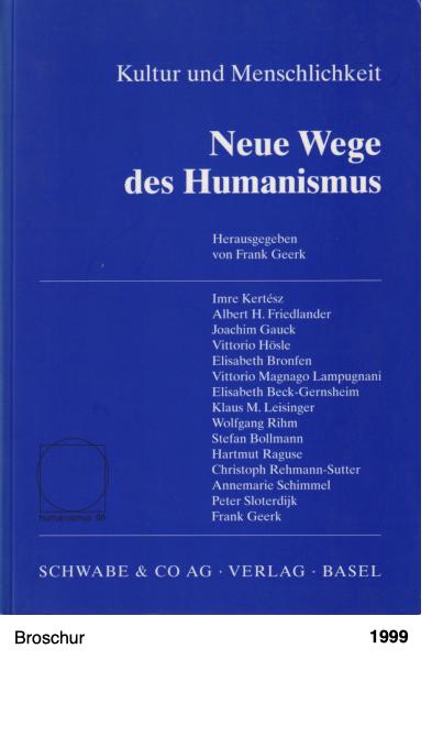 Kultur und Menschlichkeit - Neue Wege des Humanismus