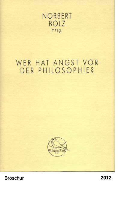 Wer hat Angst vor der Philosophie? - Norbert Bolz