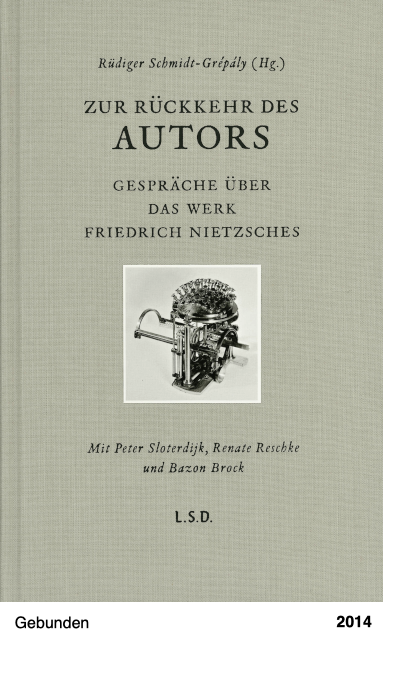Zur Rückkehr des Autors - Gespräche über das Werk Friedrich Nietzsches