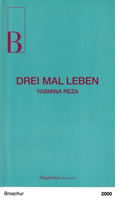 DREI MAL LEBEN - YASMINA REZA