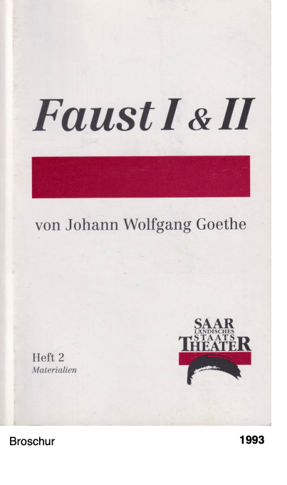 Faust I & II - Saarländisches Staatstheater, Heft 2 Materialien
