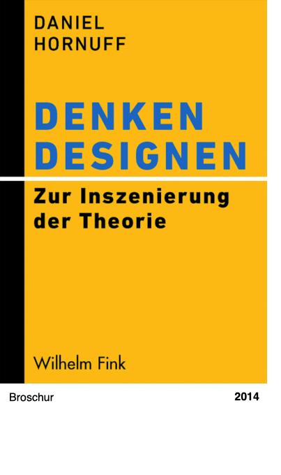 Denken designen - Zur Inszenierung der Theorie
