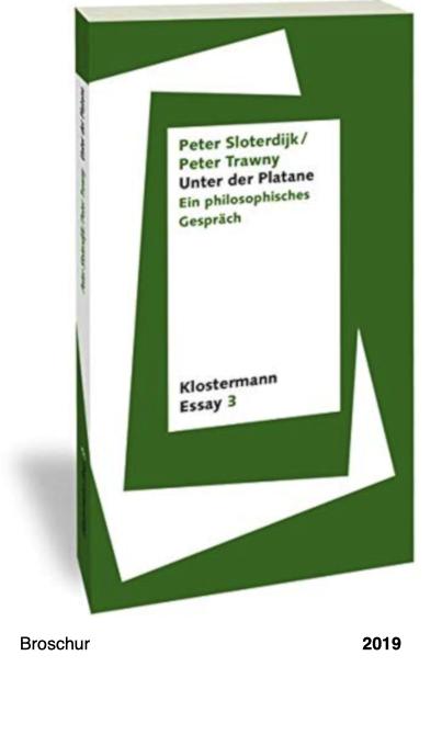 Unter der Plantane – Ein philosophisches Gespräch, Peter Sloterdijk & Peter Trawny