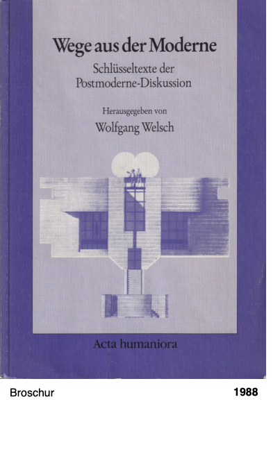 Wege aus der Moderne - Wolfgang Welsch