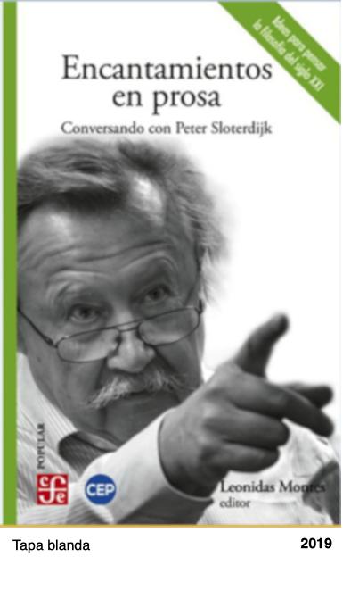 Encantamientos En Prosa. Conversando Con Peter Sloterdijk