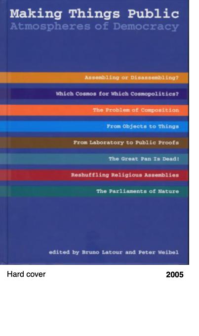 Making Things Public: Atmospheres of Democracy