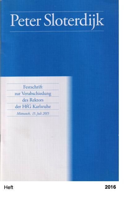 Peter Sloterdijk - Festschrift zur Verabschiedung des Rektors der HfG Karlsruhe 2015